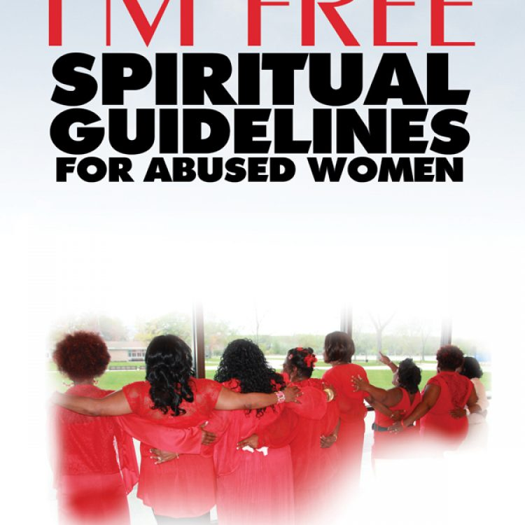 I'm Free: Spiritual Guidelines For Abused Women